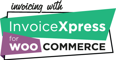 Invoicing with InvoiceXpress for WooCommerce